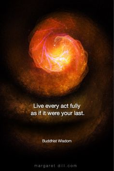 Live Every Act- Buddhist Wisdom Buddhist Quote, Buddhist wisdom, Zen Quotes, Meditation Quotes, Wisdom Quotes, Life Quotes, Inspirational Quotes, Mindfulness Meditation, Buddhist Meditation, Healing Meditation, Meditation Music