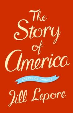 Harvard historian and New Yorker staff writer Jill Lepore investigates American origin stories -- from John Smith's account of the founding of Jamestown in 1607 to Barack Obama's 2009 inaugural address -- to show how American democracy is bound up with the history of print. 8/2013