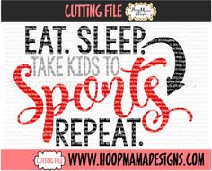 Eat Sleep Take Kids To Sports Repeat SVG PNG DFX EPS New Release Through 2/28