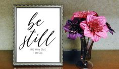 Be Still and Know He is God This is a digital download No physical product will be shipped This is an 8×10 PDF For printing orders online I recommend mpix.com or walmart.com