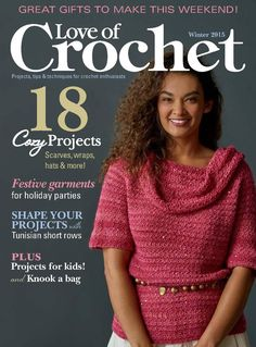 Love of Crochet Winter 2015 features 18 exciting and gorgeous seasonal crochet projects. Crochet wraps for you and toys for the children. Simply Crochet, Love Crochet, Knit Crochet, Crochet Winter, Holiday Crochet, Knitting Magazine, Crochet Magazine, Knitting Books, Crochet Books