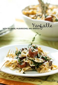 Farfalle with Sausage, Mushrooms, and Spinach. Sub spaghetti squash