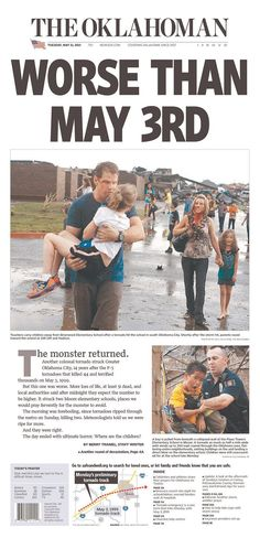 WORSE THAN MAY 3RD ~ The monster returned.  Another colossal tornado struck Greater Oklahoma City, 14 years after the F-5 tornadoes that killed 44 and terrified thousands on May 3, 1999.  ~  The Oklahoman, May 21, 2013
