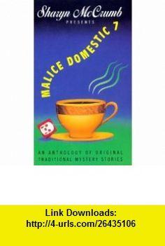 Malice Domestic  7 (9780380794065) Sharyn Mccrumb, Elizabeth Foxwell , ISBN-10: 0380794063  , ISBN-13: 978-0380794065 ,  , tutorials , pdf , ebook , torrent , downloads , rapidshare , filesonic , hotfile , megaupload , fileserve