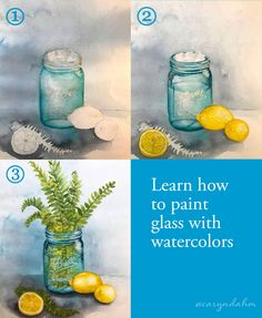Learn how to paint glass with watercolors. A descriptive tutorial with examples, text and videos. Funky Highlights, Light Highlights, Watercolor Artwork, Watercolor Artists, Ball Jars, Learn To Paint, Your Paintings, Light Colors, Watercolors
