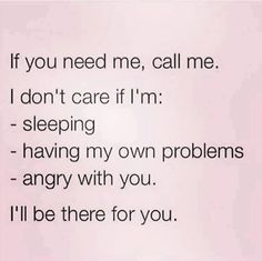 If you need me, call me. I'll be there for you
