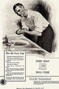"IVORY SOAP AD, ""MEN LIKE IVORY SOAP"",1920"