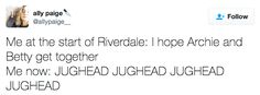 You're not alone. BUGHEAD!!!!!!!!!!!!!!!!!!!!!!!!!!!! Forever and always!!!! Love Riverdale