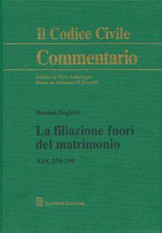 https://flic.kr/p/yWuFeb | La filiazione fuori del matrimonio : Artt. 250-290 / Massimo Dogliotti, 2015 | encore.fama.us.es/iii/encore/record/C__Rb2672853?lang=spi