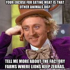 That, and most humans don't even eat meat to survive, unlike most carnivores and omnivores. We do it because it's a luxury.