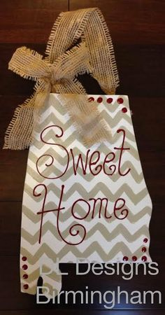 Sweet Home Alabama Door Hanger or by DLDesignsBirmingham on Etsy, $35.00