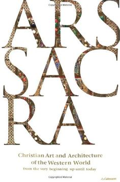 Ars Sacra: Christian Art and Architecture of the Western World from the Very Beginning Up Until Today by Rolf Toman http://www.amazon.com/dp/3833151404/ref=cm_sw_r_pi_dp_oJr2ub0S5X9HM
