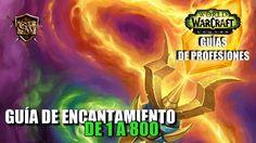 Guía de Encantamiento 1-800 - http://www.guiaswow.com/guia-del-juego/21564.html