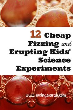 12 Cheap Fizzing, Popping, and Erupting kids' science experiments so fun that kiddos may not even realize they are learning. Don't miss these!
