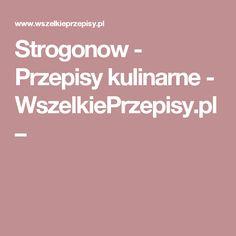 Strogonow - Przepisy kulinarne - WszelkiePrzepisy.pl –