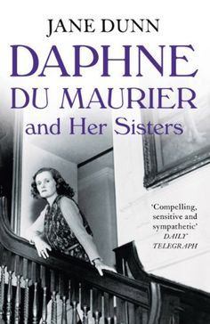 Daphne du Maurier and her Sisters by Jane Dunn, http://www.amazon.com/dp/000734709X/ref=cm_sw_r_pi_dp_XvxNub1KP2550