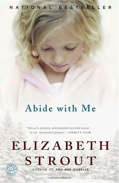 Abide wit Me by Elizabeth Stout.  Beautifully written though an old fashioned read ~ rather in the style of 20C novels. I enjoyed it.