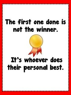Quotes for Kids: Classroom Decor Signs it's not a race. First one done not winner award.