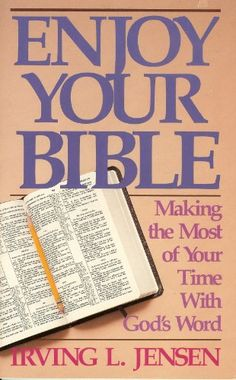 Enjoy Your Bible: Making the Most of Your Time with God's Word by Irving L. Jensen http://www.amazon.com/dp/0890661464/ref=cm_sw_r_pi_dp_YTn6ub0EQPX8J