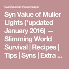 Syn Value of Muller Lights (*updated January 2016) — Slimming World Survival | Recipes | Tips | Syns | Extra Easy
