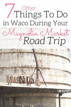 Planning a trip to Waco, Texas soon? Check out this list of 7 other things to do in Waco in addition to visiting Magnolia Market! via @Christina | Heart, Home & Travel