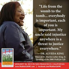 """""""Life from the womb to the tomb...everybody is important, each of you is important."""" - Dr. Alveda King, niece of Dr. Martin Luther King, Jr. www.WalkforLifeWC.com"""