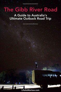 The Gibb River Road: A Guide to Australia's Ultimate Outback Road Trip - Life As Marissa Brisbane, Perth, Sydney, Australia East Coast, Visit Australia, Western Australia, Australia Holidays, Great Barrier Reef, Travel Advice