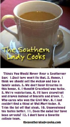 Things you would never hear a Southerner say.
