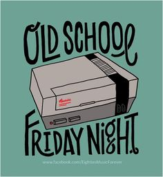 """Man, I wish I could spend a friday night like this! """"Original Nintendo - you were an obsession!"""" See More at https://www.facebook.com/iloveoldschoolgames"""