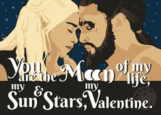 Moon of my Life Game of Thrones Valentine