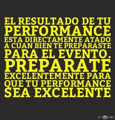 Preparate excelentemente, para que tu performance sea excelente.