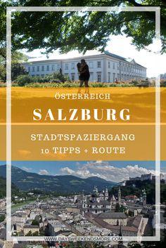 Salzburg - Ein Stadtspaziergang und 10 Dinge die du nicht verpassen solltest! +Route