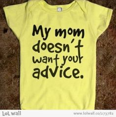 I have a few family members that I would purposely have my baby wear this onesie around!