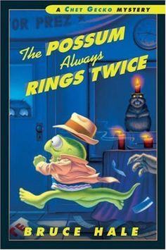 The Possum Always Rings Twice: A Chet Gecko Mystery by Bruce Hale, http://www.amazon.com/dp/B005K6TCGC/ref=cm_sw_r_pi_dp_A1UKpb1A4EMPC