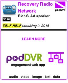 #SELF-HELP #PODCAST  Recovery Radio Network    Rich S.  AA speaker    READ:  https://podDVR.COM/?c=07b24d8e-b14a-3617-f807-866b4bc9a105