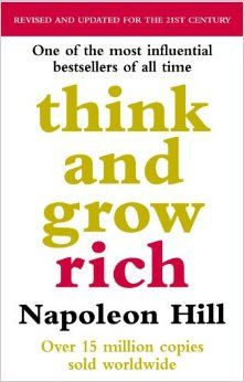 """Napoleon Hill """"Think and Grow Rich""""  With 25 years of research, and thousands of interviews with the worlds most successful, Hill developed a 13-step process to help millions of people master the secret to lasting success.   Revised by Arthur A. Pell to include examples of men and women who have used the same principles in the late 20th and 21st Century"""