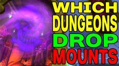 World of Warcraft: Which Dungeons Drop MOUNTS !!?? HeelvsBabyFace