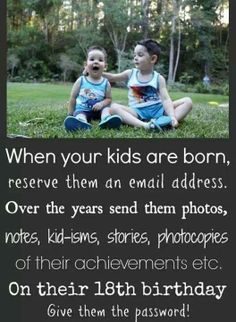 I am going to do this. Every bit of their life will be on this email <3