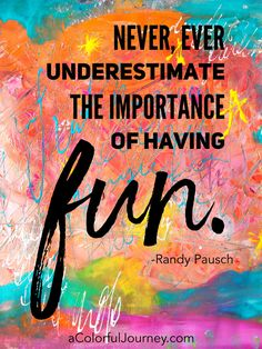 Randy Pausch quote about the importance of fun