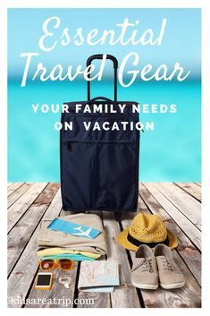 This is not a packing list. Instead this is the essential travel gear families shouldn't leave home without. Our best tips from over a decade of travel with kids. - Kids Are A Trip