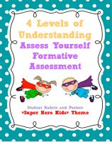 Assess Yourself Formative Assessment Four Levels of Understanding Rubrics and Posters {Super Hero Themed}