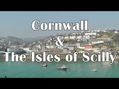 Cornwall England and The Isles of Scilly - 25 Reasons To Visit - St Ives, Porthleven, Polperro plus - YouTube