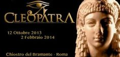 Cleopatra - Chiostro del Bramante from 12/10/13 to 2/02/14