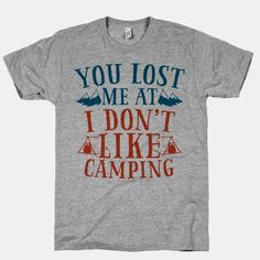 """You Lost Me at """"I Don't Like Camping"""" --> BYE"""