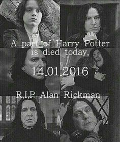A part of Harry Potter is died today. I'm crying.