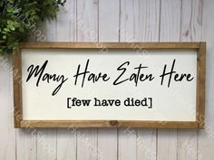 Funny Kitchen svg, Many Have Eaten Here svg, kitchen towel svg, Farmhouse Wood Wall Sign. Kitchen Sign Diy, Funny Kitchen Signs, Kitchen Humor, Rustic Kitchen, Kitchen Sayings, Funny Kitchen Quotes, Kitchen Art, Kitchen Storage, Cute Signs