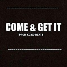 Come & Get It [Prod. Komo] by TJ_Hickey #music
