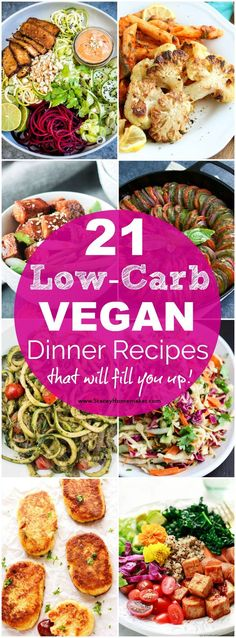 21 tried and true low-carb vegan recipes that are delicious, healthy, and filling!