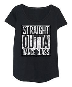 Look at this Black & White 'Straight Outta Dance Class' Tee - Toddler & Girls on today! Dance Class, Dance Moms, Dance Shirts, Dance Quotes, Tiny Dancer, Just Dance, Dance Outfits, Graphic Sweatshirt, T Shirt