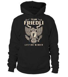Team FRIEDLI Lifetime Member Last Name T-Shirt #TeamFriedli